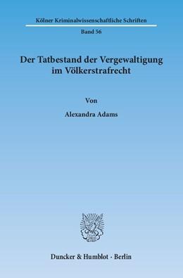Abbildung von Adams | Der Tatbestand der Vergewaltigung im Völkerstrafrecht | 1. Auflage 2013 | 2013 | 56
