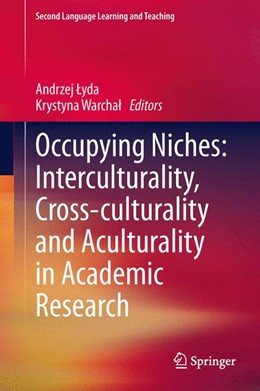 Abbildung von Lyda / Warchal | Occupying Niches: Interculturality, Cross-culturality and Aculturality in Academic Research | 1. Auflage | 2014 | beck-shop.de
