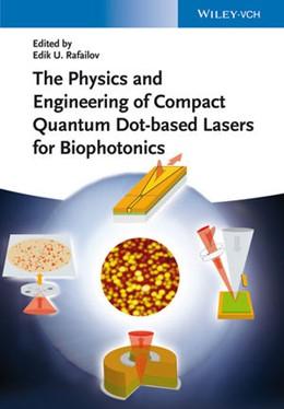 Abbildung von Rafailov | The Physics and Engineering of Compact Quantum Dot-based Lasers for Biophotonics | 1. Auflage | 2014 | beck-shop.de