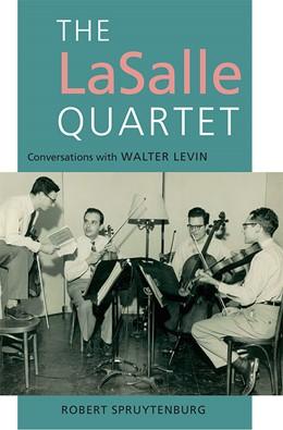 Abbildung von Spruytenburg / Howe | The LaSalle Quartet | 1. Auflage | 2014 | beck-shop.de