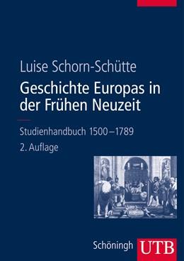 Abbildung von Schorn-Schütte | Geschichte Europas in der Frühen Neuzeit | 2. Auflage | 2013 | 8414 | beck-shop.de