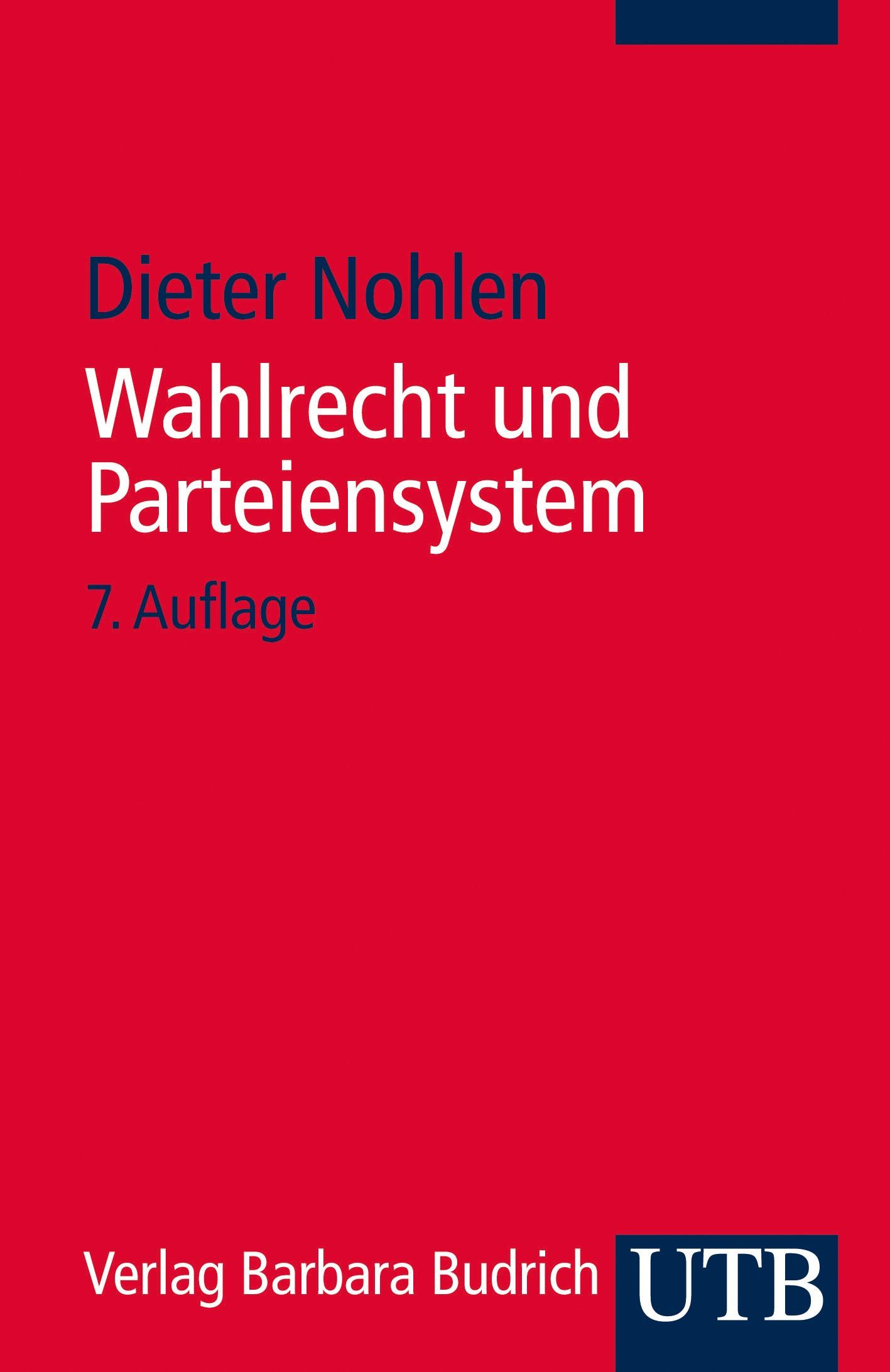 Wahlrecht und Parteiensystem | Nohlen | 7., überarbeitete Auflage, 2013 | Buch (Cover)