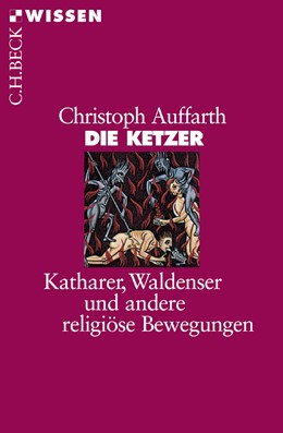 Abbildung von Auffarth, Christoph | Die Ketzer | 3. Auflage | 2017 | 2383 | beck-shop.de