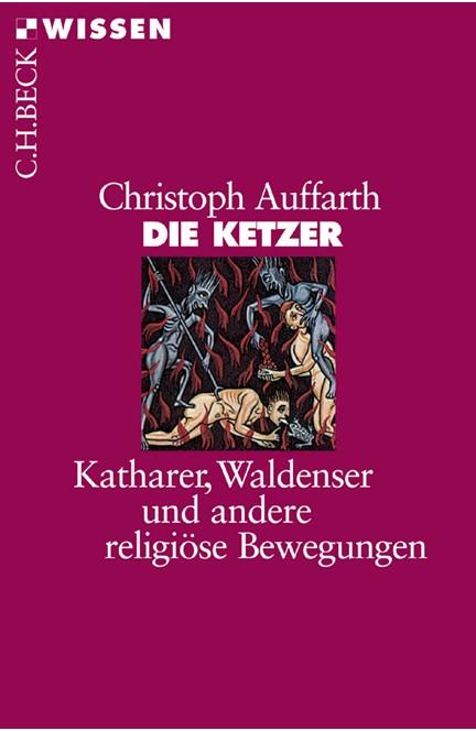 Cover: Christoph Auffarth, Die Ketzer