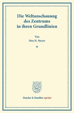 Abbildung von Meyer | Die Weltanschauung des Zentrums in ihren Grundlinien | 2013