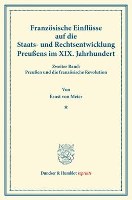 Abbildung von Meier   Französische Einflüsse auf die Staats- und Rechtsentwicklung Preußens im XIX. Jahrhundert   2013   Zweiter Band: Preußen und die ...