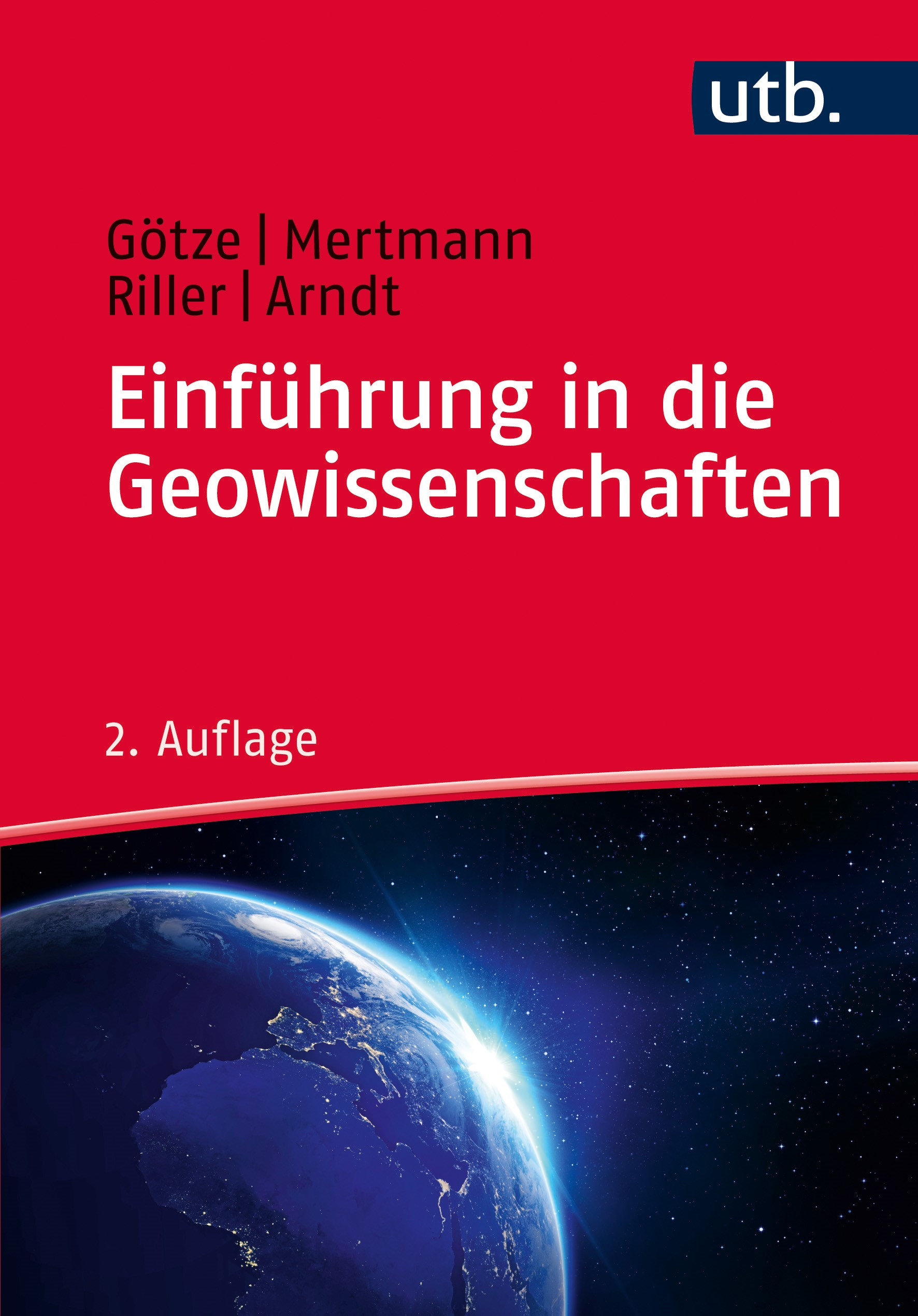 Einführung in die Geowissenschaften | Arndt / Götze / Mertmann | 2., vollständig überarbeitete und erweiterte Auflage, 2015 | Buch (Cover)