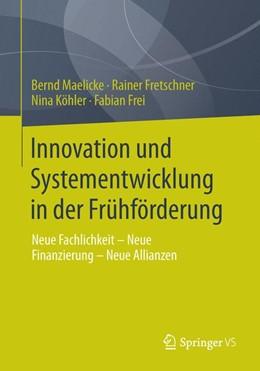 Abbildung von Maelicke / Fretschner | Innovation und Systementwicklung in der Frühförderung | 1. Auflage | 2013 | beck-shop.de