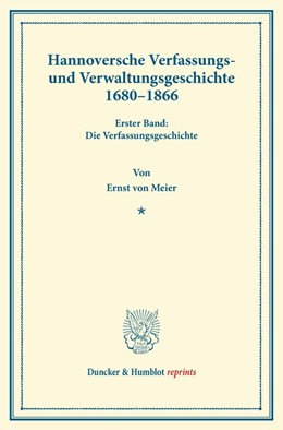 Abbildung von Meier | Hannoversche Verfassungs- und Verwaltungsgeschichte 1680–1866 | 2013 | Erster Band: Die Verfassungsge...