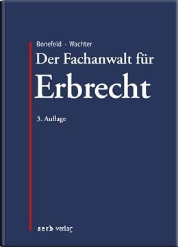 Abbildung von Bonefeld / Wachter | Der Fachanwalt für Erbrecht | 3. Auflage | 2014