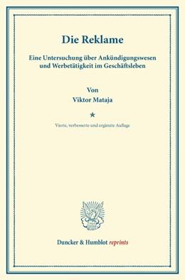 Abbildung von Mataja | Die Reklame | 4., verb. Und erg. Aufl. (Reprint der Ausgabe von 1926 ) | 2013 | Eine Untersuchung über Ankündi...