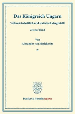 Abbildung von Matlekovits | Das Königreich Ungarn | Reprint der Ausgabe von 1900 | 2013 | Volkswirtschaftlich und statis...