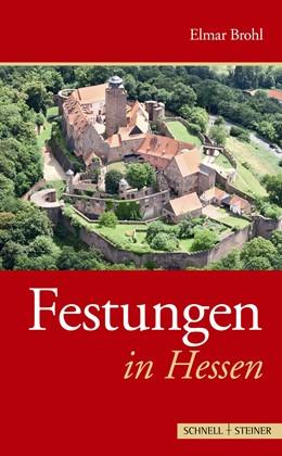 Abbildung von Brohl / Dt. Gesellschaft für Festungsforschung   Festungen in Hessen   1. Auflage   2013   2   beck-shop.de