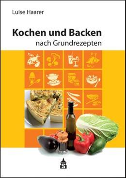 Abbildung von Haarer | Kochen und Backen nach Grundrezepten | 1. Auflage | 2015 | beck-shop.de
