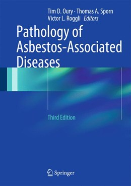 Abbildung von Oury / Roggli   Pathology of Asbestos-Associated Diseases   3. Auflage   2014   beck-shop.de