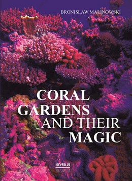 Abbildung von Malinowski | Coral gardens and their magic: A Study of the Methods of Tilling the Soil and of Agricultural Rites in the Trobriand Islands | 2013 | Volumen One - The Description ...