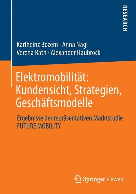 Elektromobilität: Kundensicht, Strategien, Geschäftsmodelle   Bozem / Nagl / Rath   1. Auflage 2013, 2013   Buch (Cover)