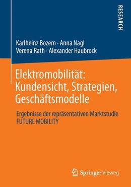 Abbildung von Bozem / Nagl / Rath | Elektromobilität: Kundensicht, Strategien, Geschäftsmodelle | 1. Auflage 2013 | 2013 | Ergebnisse der repräsentativen...