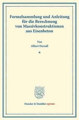 Abbildung von Herndl | Formelsammlung und Anleitung für die Berechnung von Massivkonstruktionen aus Eisenbeton. | 1. Auflage | 2013 | beck-shop.de