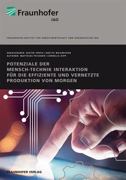 Abbildung von / Spath / Weisbeckerr | Potenziale der Mensch-Technik Interaktion für die effiziente und vernetzte Produktion von morgen | 2013