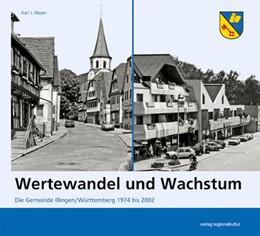 Abbildung von Mayer | Wertewandel und Wachstum | 2013 | Die Gemeinde Illingen/Württemb...