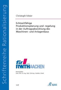 Abbildung von Meier | Echtzeitfähige Produktionsplanung und -regelung in der Auftragsabwicklung des Maschinen- und Anlagenbaus | 2013