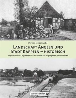 Abbildung von Scharnweber   Landschaft Angeln und Stadt Kappeln - historisch   2013
