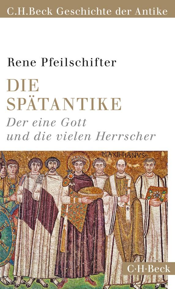 Die Spätantike | Pfeilschifter, Rene, 2014 | Buch (Cover)
