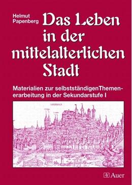 Abbildung von Papenberg | Das Leben in der mittelalterlichen Stadt | 5. Auflage | 2018 | beck-shop.de