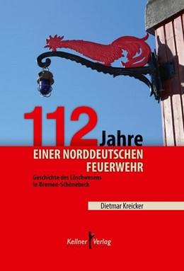 Abbildung von Kreicker | 112 Jahre einer norddeutschen Feuerwehr | 2013 | Geschichte des Löschwesens in ...