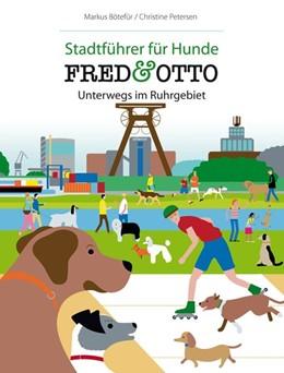 Abbildung von Bötefür / Petersen | FRED & OTTO unterwegs im Ruhrgebiet | 2014 | Stadtführer für Hunde