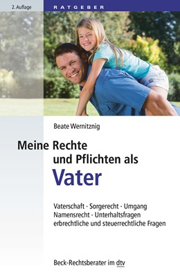 Abbildung von Wernitznig   Meine Rechte und Pflichten als Vater   2. Auflage   2014   50756   beck-shop.de