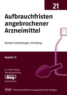 Abbildung von Schönberger | Pharmazeut. Ringtaschenbuch Bd. 21 Aufbrauchfristen angebrochener Arzneimittel | 2010