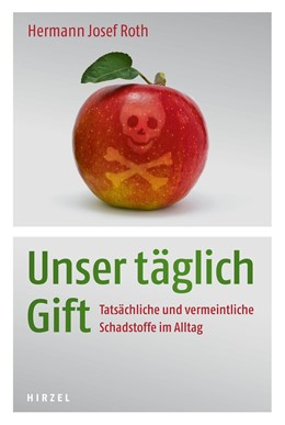 Abbildung von Roth | Unser täglich Gift | 1. Auflage | 2013 | beck-shop.de