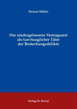 Abbildung von Müller | Der niedergelassene Vertragsarzt als (un-)tauglicher Täter der Bestechungsdelikte | 1. Auflage 2013 | 2013 | 279