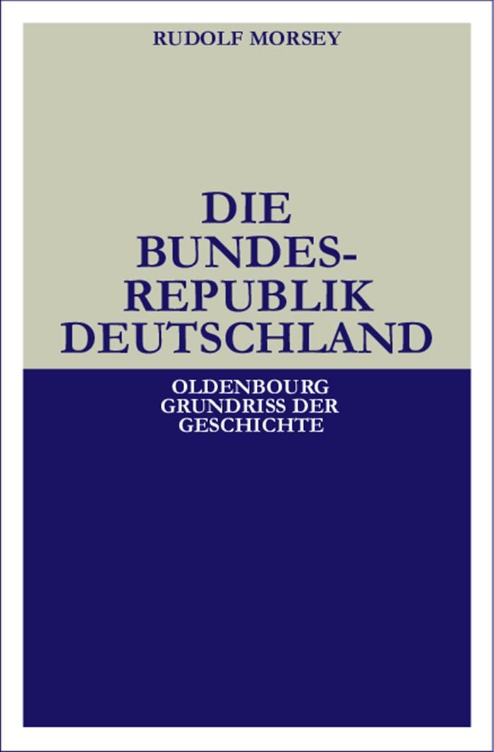 Die Bundesrepublik Deutschland | Morsey | 4., überarb. u. erw. Aufl. Reprint 2014, 2000 | Buch (Cover)