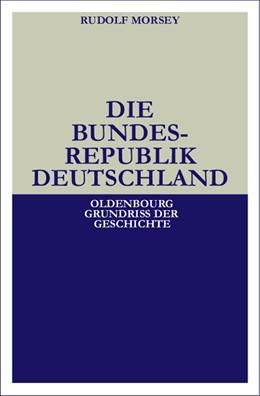 Abbildung von Morsey | Die Bundesrepublik Deutschland | 4., überarb. u. erw. Aufl. Reprint 2014 | 2000 | Entstehung und Entwicklung bis... | 19