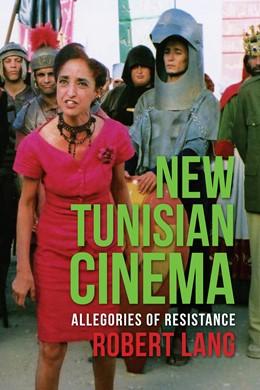 Abbildung von Lang | New Tunisian Cinema | 2014 | Allegories of Resistance