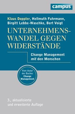 Abbildung von Doppler / Lebbe-Waschke / Fuhrmann   Unternehmenswandel gegen Widerstände   3., aktualisierte und erweiterte Aufl.   2013   Change Management mit den Mens...