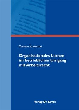 Abbildung von Krawetzki | Organisationales Lernen im betrieblichen Umgang mit Arbeitsrecht | 1. Auflage 2014 | 2013 | 44