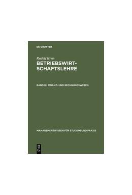Abbildung von Kreis | Betriebswirtschaftslehre | 5., völlig neu bearbeitete Auflage. Reprint 2017 | 1998 | Band III: Finanz- und Rechnung...
