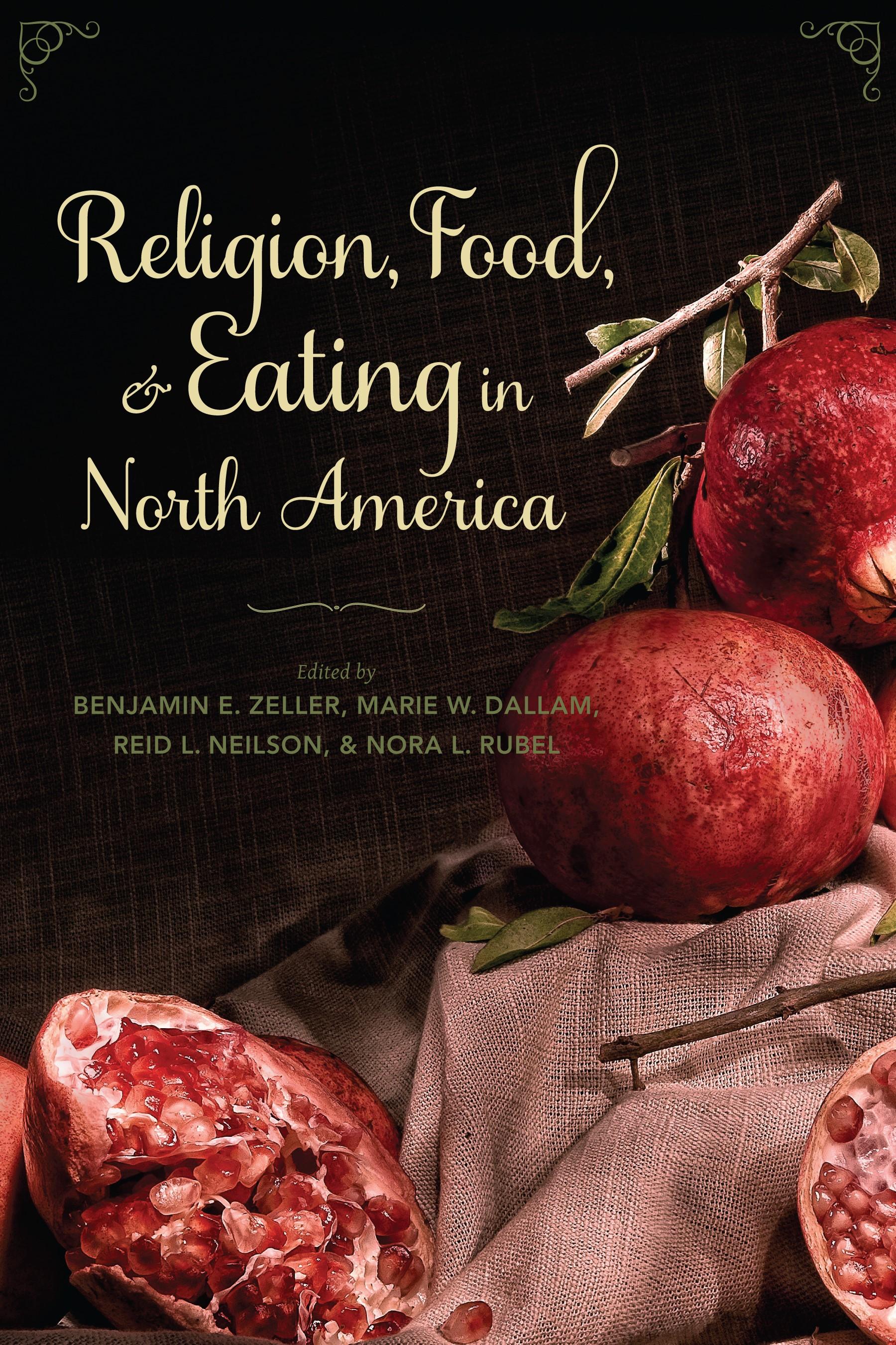 Abbildung von Zeller / Dallam / Neilson / Rubel | Religion, Food, and Eating in North America | 2014