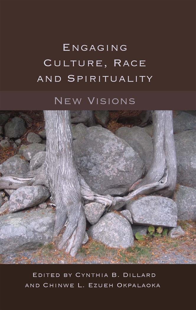 Engaging Culture, Race and Spirituality | Okpalaoka / Dillard, 2013 | Buch (Cover)