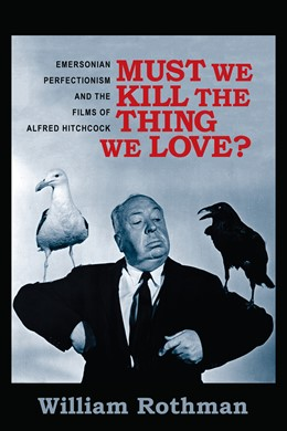 Abbildung von Rothman | Must We Kill the Thing We Love? | 2014 | Emersonian Perfectionism and t...