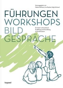 Abbildung von Hofmann / Rauber / Schöwel   Führungen, Workshops, Bildgespräche   2013   Ein Hand- und Lesebuch für Bil...