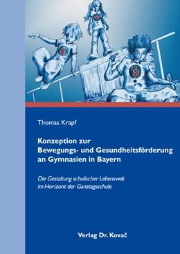 Abbildung von Krapf | Konzeption zur Bewegungs- und Gesundheitsförderung an Gymnasien in Bayern | 2007 | Die Gestaltung schulischer Leb... | 70