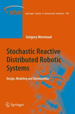 Abbildung von Mermoud | Stochastic Reactive Distributed Robotic Systems | 2013 | Design, Modeling and Optimizat... | 93