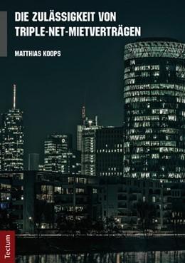 Abbildung von Koops | Die Zulässigkeit von Triple-Net-Mietverträgen | 2013 | Eine rechtsvergleichende Unter...