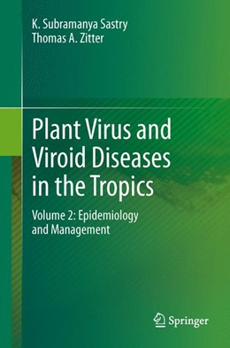 Abbildung von Sastry / A. Zitter | Plant Virus and Viroid Diseases in the Tropics | 2014 | Volume 2: Epidemiology and Man...
