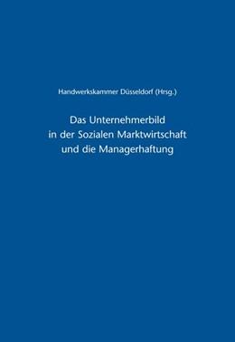 Abbildung von Das Unternehmerbild in der Sozialen Marktwirtschaft und die Managerhaftung   1. Auflage   2009   Unternehmer-Verantwortung nach...